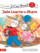Jake Learns to Share by Crystal Bowman