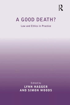 A Good Death?: Law and Ethics in Practice