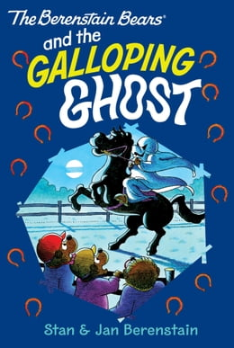 Book The Berenstain Bears Chapter Book: The Galloping Ghost by Stan Berenstain
