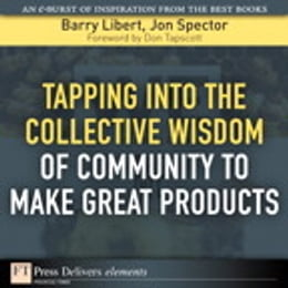 Book Tapping Into the Collective Wisdom of Community to Make Great Products by Barry Libert
