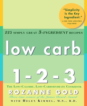 Low Carb 1-2-3 225 Simply Great 3-Ingredient Recipes