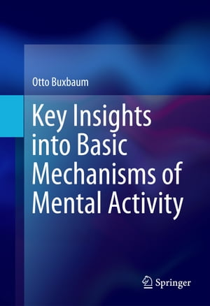 Key Insights into Basic Mechanisms of Mental Activity by Otto Buxbaum