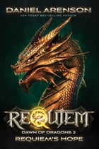 Requiem's Hope: Requiem: Dawn of Dragons, Book 2 by Daniel Arenson