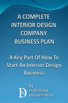 A Complete Interior Design Company Business Plan: A Key Part Of How To Start An Interior Design…