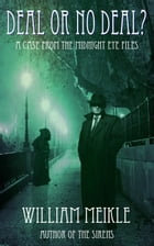 Deal or No Deal?: The Midnight Eye Files, #0 by William Meikle