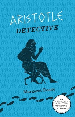 Book Aristotle Detective: An Aristotle Detective Novel by Margaret Doody