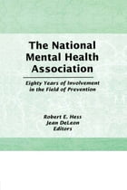 The National Mental Health Association: Eighty Years of Involvement in the Field of Prevention