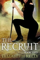 The Recruit (Book Two)