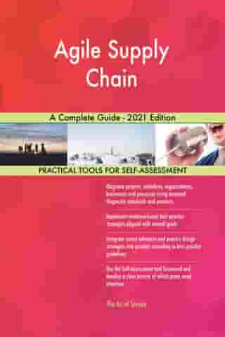 Agile Supply Chain A Complete Guide - 2021 Edition by Gerardus Blokdyk
