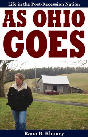 As Ohio Goes: Life in the Post-Recession Nation
