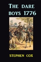The Dare Boys of 1776 by Stephen Cox