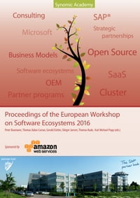 Proceedings of the European Workshop on Software Ecosystems 2016: Where science meets Business