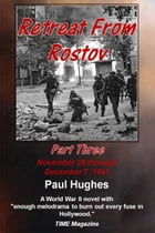 Retreat From Rostov Part Three by Paul Hughes
