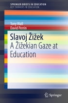 Slavoj Žižek: A Žižekian Gaze at Education by Tony Wall