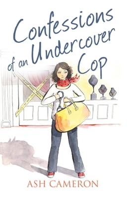 Book Confessions of an Undercover Cop (The Confessions Series) by Ash Cameron