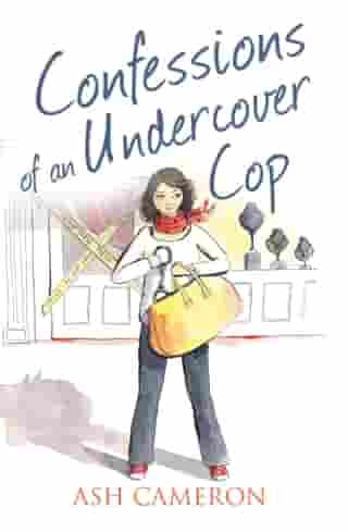 Confessions of an Undercover Cop (The Confessions Series) by Ash Cameron