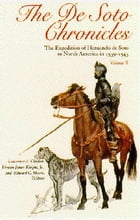 The De Soto Chronicles Vol 1 & 2: The Expedition of Hernando de Soto to North America in 1539-1543 by Charles Hudson
