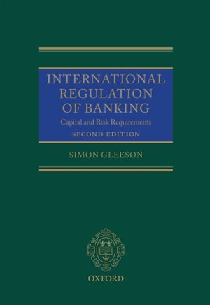 International Regulation of Banking Capital and Risk Requirements