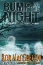 Bump in the Night by Rob MacGregor
