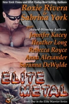 Elite Metal: Eight-Novel Cohesive Military Romance Boxed Set by Jennifer Kacey