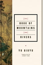 The Book of Mountains and Rivers by Yu Quiyu