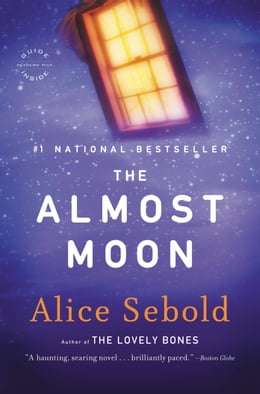 Book The Almost Moon: A Novel by Alice Sebold