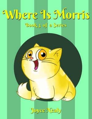 Where is Morris?: Book 3 of a Series