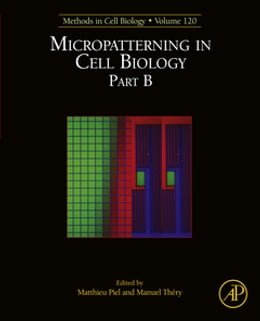 Book Micropatterning in Cell Biology, Part B by Matthieu Piel