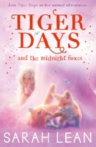 The Midnight Foxes (Tiger Days, Book 2) by Sarah Lean