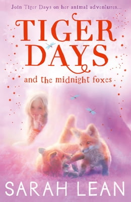 Book The Midnight Foxes (Tiger Days, Book 2) by Sarah Lean
