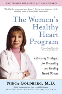 The Women's Healthy Heart Program: Lifesaving Strategies for Preventing and Healing Heart Disease