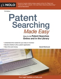 Patent Searching Made Easy: How to doPatent Searches Onlineand in theLibrary