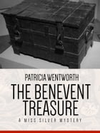 The Benevent Treasure: A Miss Silvery Mystery #26 by Patricia Wentworth