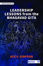 Leadership Lessons from the Bhagavad Gita by Ace Simpson