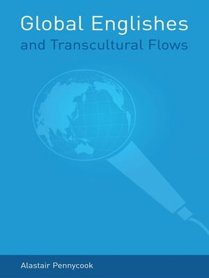 Global Englishes and Transcultural Flows