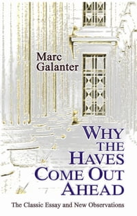Why the Haves Come Out Ahead: The Classic Essay and New Observations