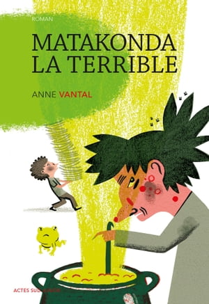Matakonda la terrible by Anne Vantal
