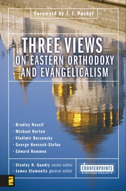 Book Three Views on Eastern Orthodoxy and Evangelicalism by Stanley N. Gundry