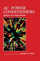 AC Power Conditioners: Design and Application by James Clark
