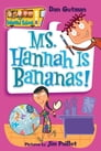 My Weird School #4: Ms. Hannah Is Bananas! Cover Image