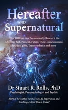 The Hereafter and Supernatural by Dr Stuart R Rolls