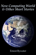 New Computing World & Other Short Stories 6ccba1e4-fdc0-46fe-bffb-f09982d0f0bf