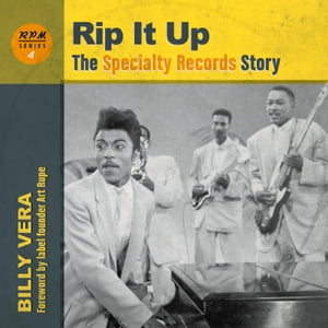 Rip It Up: The Specialty Records Story by Billy Vera