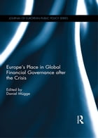 Europe's Place in Global Financial Governance after the Crisis