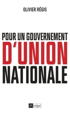 Pour un gouvernement d'union nationale by Olivier Régis