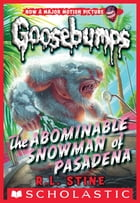 Classic Goosebumps #27: The Abominable Snowman of Pasadena by R.L. Stine