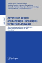 Advances in Speech and Language Technologies for Iberian Languages: Third International Conference…
