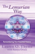 The Lemurian Way: Remembering Your Essential Nature 14f5772f-bc1d-4994-90c4-582177f4bc7e