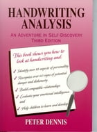 Handwriting Analysis: An Adventure in Self-Discovery, Third Edition by Peter Dennis