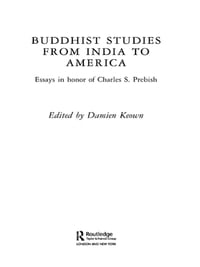 Buddhist Studies from India to America: Essays in Honor of Charles S. Prebish
